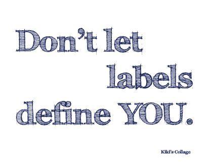 don't-let-labels-define-you